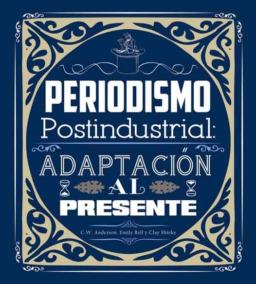 Periodismo postindustrial: adaptación al presente